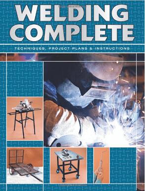 Welding Complete Techniques Project Plans Instructions